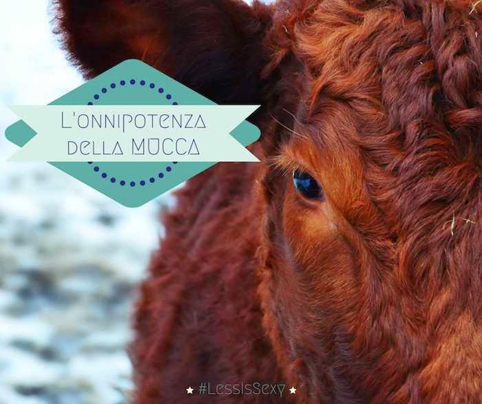 l'onnipotenza della mucca