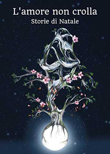 copertina antologia L'amore non crolla -  AA. VV. Amici di Buck