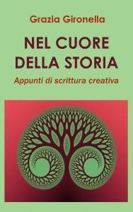 copertina del manuale di scrittura Nel cuore della storia, di Grazia Gironella