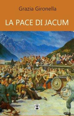 Pubblicazioni: La pace di Jacum, 2019 (cover).