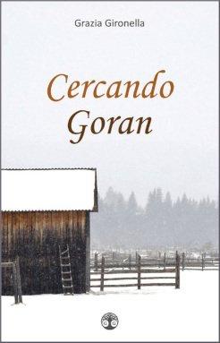Pubblicazioni - Copertina del romanzo Cercando Goran, di Grazia Gironella