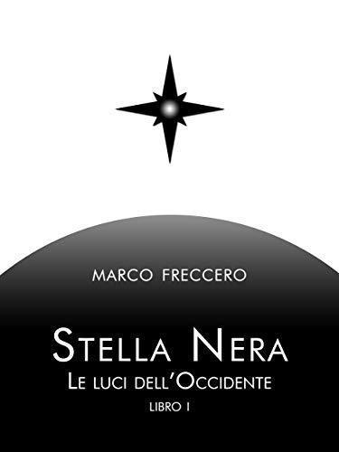 Stella Nera - Le luci dell'Occidente - di Marco Freccero